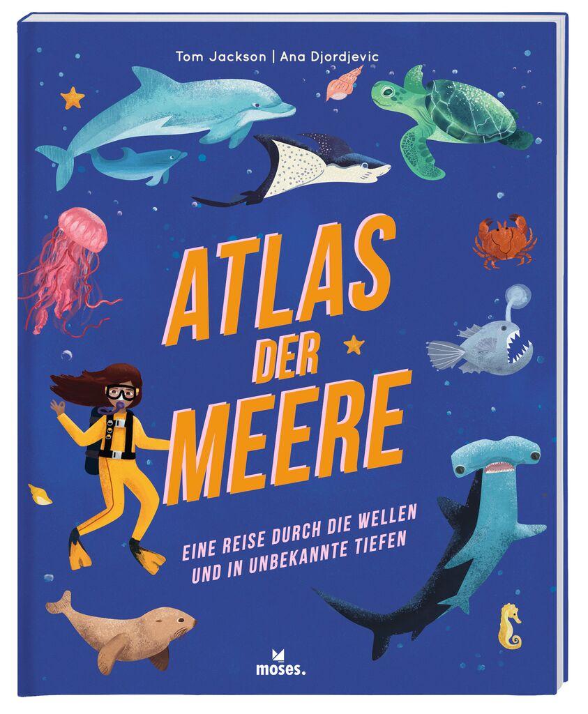 Atlas der Meere - Eine Reise durch die Wellen und in unbekannte Tiefen