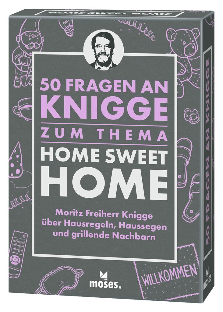 50 Fragen an Knigge: Home Sweet Home