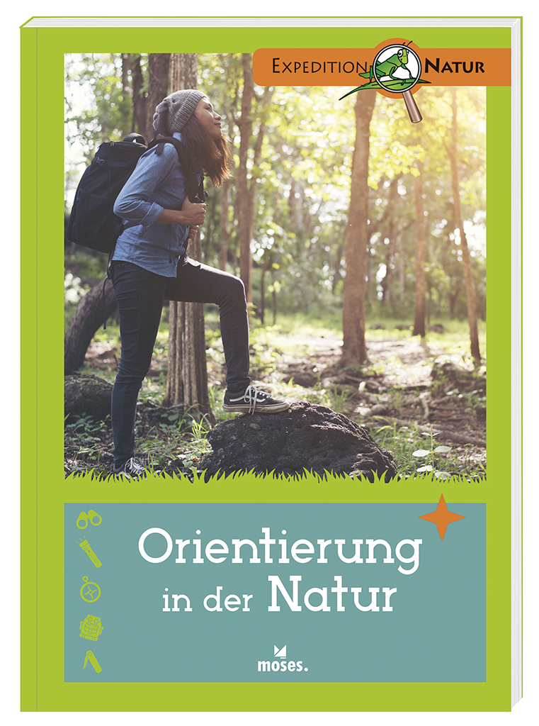 Expedition Natur: Orientierung in der Natur