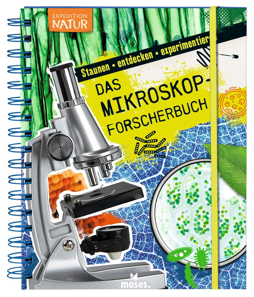 Expedition Natur: Das Mikroskop-Forscherbuch
